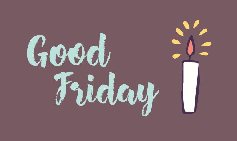 Good Friday Ideas